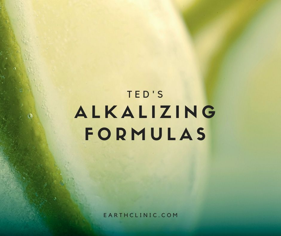 Ted's Alkalizing Remedies on Earth Clinic.