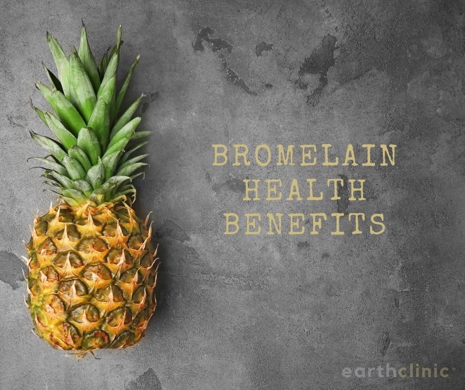 Bromelain Health Benefits