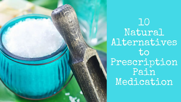 Natural Alternatives to Prescription Pain Meds