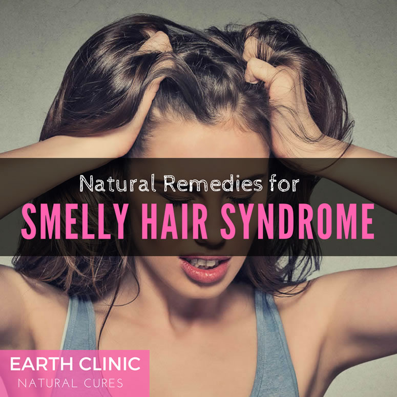 Smelly Hair Syndrome Natural Remedies