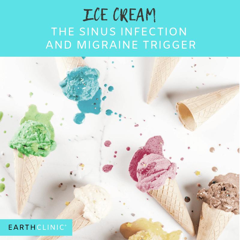 Sinus Infection migraine trigger, ice cream.