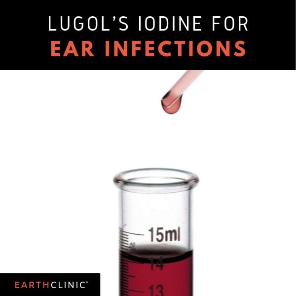 Lugol's iodine for ear infections.