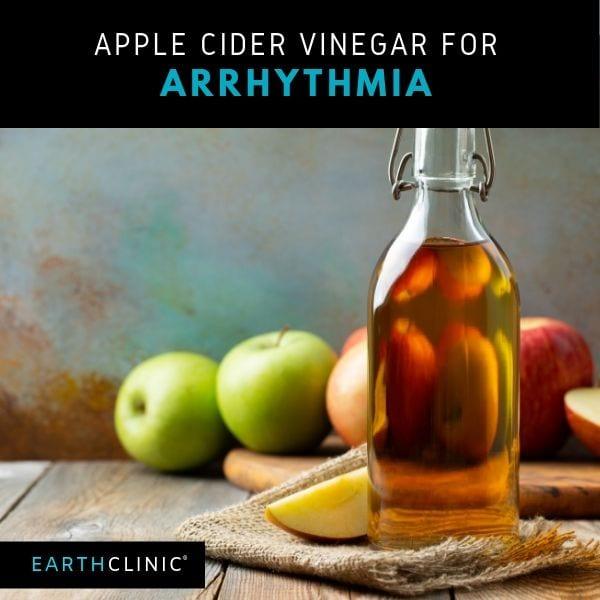 Earth Clinic apple cider vinegar for arrhythmia.