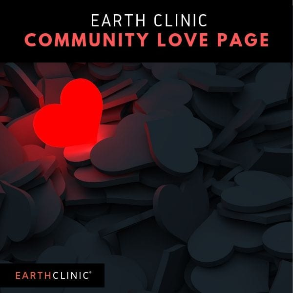Earth Clinic's Community Love Page